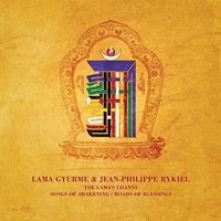 Lama Gyurme / Jean-Philippe Rykiel - Lamas Chants: Songs of Awakening/Roads of Blessings